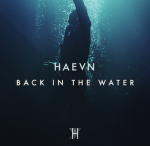 "HAEVN ""Back In The Water"""