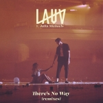 "LAUV - The Remixes ""There's No Way"" ft. Julia Michaels"