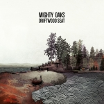 "MIGHTY OAKS ""Driftwood Seat"" EP"