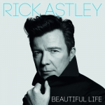 "Rick Astley ""Beautiful Life"" Single Airdate"