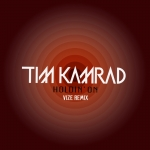 "Tim Kamrad ""Holdin' On"" Vize RMX"